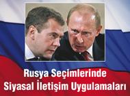 Rusya Seçimlerinde Siyasal İletişim Uygulamaları