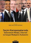 Seçim Kampanyalarında Geleneksel Medya, İnternet ve Sosyal Medyanın Kullanımı