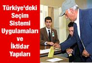 Türkiye'deki Seçim Sistemi Uygulamaları ve İktidar Yapıları
